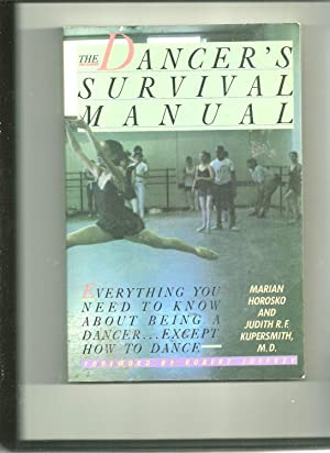 The Dancer's Survival Manual: Everything You Need To Know About Being A Dancer. Except How To Dance