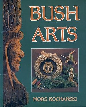Bush Arts: Kochanski, Mors L.