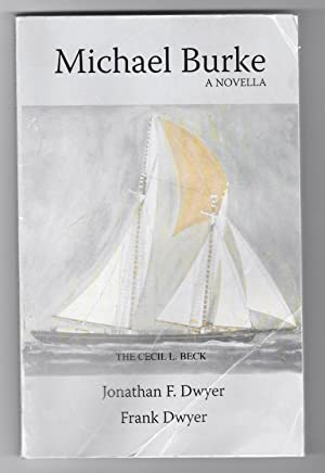 Michael Burke: A Novella: By Frank Dwyer,