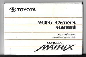 Toyota Corolla Matrix 2006 Owner's Manual: Toyota Motor Corporation