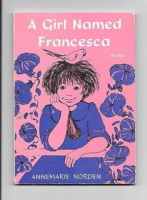 A Girl Named Francesca: Norden, Annemarie