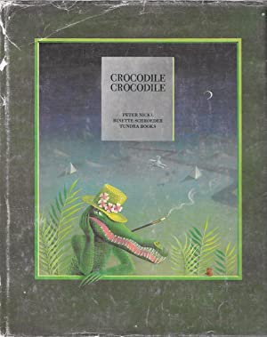 Crocodile, Crocodile (The Tundra Collection Of Children's Books As Works Of Art)