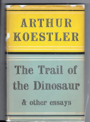 The Trail Of The Dinosaur & Other Essays