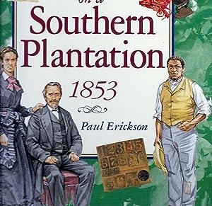Daily Life on a Southern Plantation 1853: Erickson, Paul