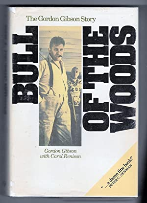 Bull of the Woods: The Gordon Gibson Story