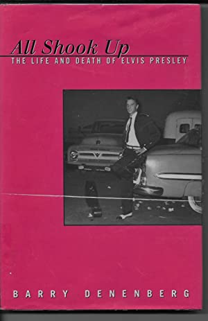 All Shook Up: The Life And Death Of Elvis Presley