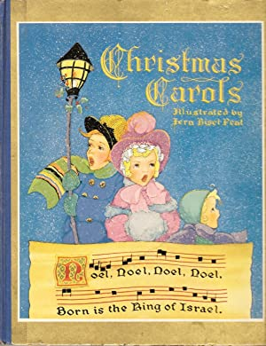 Christmas Carols Illustrated By Fern Biset Peat: With The Christmas Story As Told By St. Luke And...