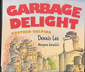 Garbage Delight: Another Helping: Lee, Dennis