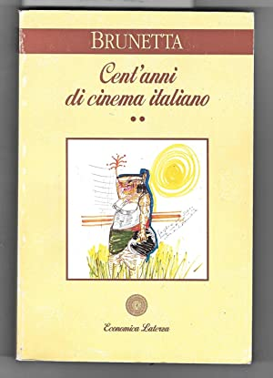 Cent'anni Di Cinema Italiano:2. Dal 1945 Ai Giorni Nostri: Gian Piero Brunetta