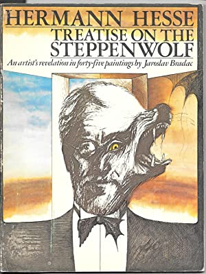Herman Hessef: Treatise On The Steppenwolf: An Artist's Revelation In Forty-Five Paintings By Jar...