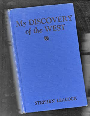My Discovery Of The West A Discussion Of East And West In Canada