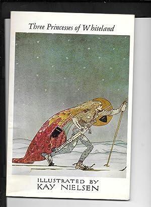 Three Princesses of Whiteland: NIELSEN, Kay (illustrator).