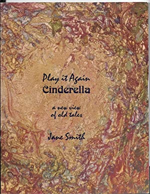 Play It Again Cinderella - A New View Of Old Tales