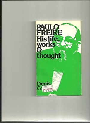 Paulo Freire: His Life, Works & Thoughts