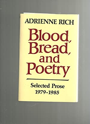 Blood, Bread and Poetry : Selected Prose 1979-1985