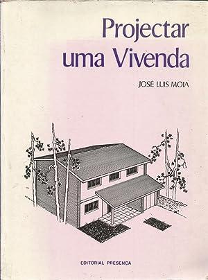 Projectar Uma Vivenda: Moia, José Luis