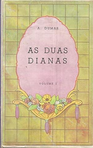As Duas Dianas - Obra em Três: Dumas, Alexandre