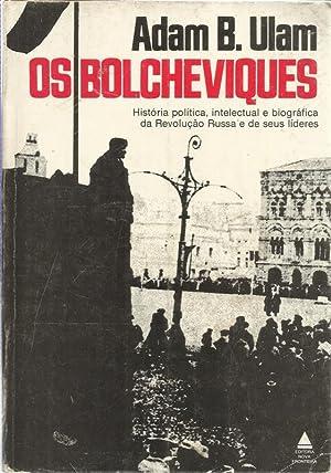 Os Bolcheviques - História Política Intelectual e: Ulam, Adam B.