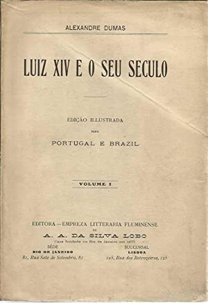 Luis XIV e O Seu Seculo -: Dumas, Alexandre