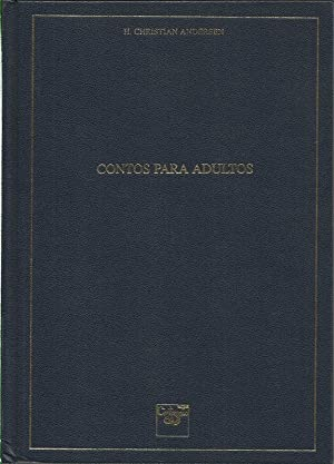 Contos para Adultos: Andersen, Hans Christian