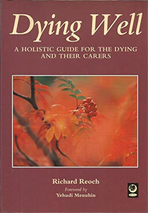 Dying Well A Holistic Guide for the Dying and Their Carers