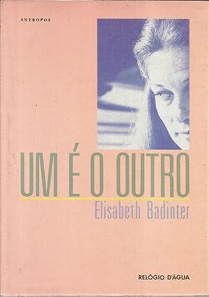 Um é O Outro ( Psicologia Reavaliação: Badinter, Elisabeth