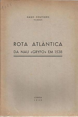 Rota Atlantica da Nau Gryfo em 1538: Coutinho, Gago (Vice-Almirante)