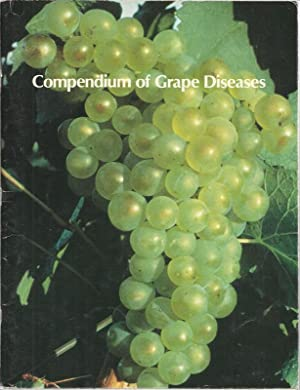 Compendium of Grape Diseases - The Disease Compendium Series of The American Phytopathological So...