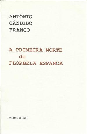 A Primeira Morte de Florbela Espanca -: Franco, António Cândido