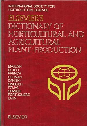 Elsevier's Dictionary of Horticultural and Agricultural Plant Production