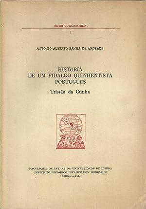 História de um Fidalgo Quinhentista Português Tristão: Andrade, António Alberto