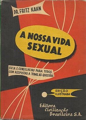 A Nossa Vida Sexual - Edição Ilustrada: Kahn, Fritz (Dr.)