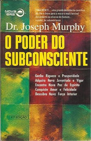 O Poder do Subconsciente: Murphy, Joseph