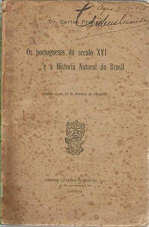 Os Portugueses do Seculo XVI e a: França, Carlos (Dr.)