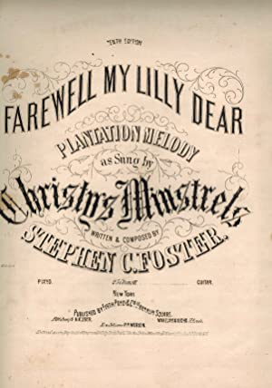 Farewell My Lilly Dear Plantation Melody as Sung By Christy Minstrels - Vintage Piano Sheet Music