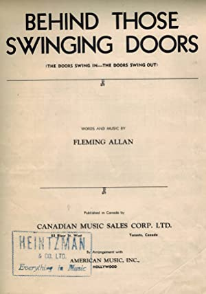 Behind Those Swinging Doors ( The Doors Swing in - the Doors Swing Out ) Vintage Sheet Music