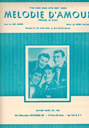 Melodie D'amour - Melody of Love - Shoo Shoo Little Bird Song Sheet Music - Ames Brothers Cover