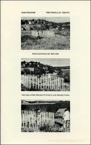 Two Parallel Essays : Photographs of Motion & Two Related Projects for Slide Projectors Dan Graham Softcover 28 x 17.8 cm.; staple bound; black-and-white; edition size 1200; unsigned and unnumbered; offset-printed Artist's book containing essays by Graham tit