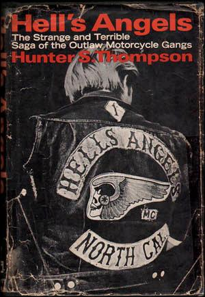 Hell's Angels : The Strange and Terrible Saga of the Outlaw Motorcycle Gang [First Edition]: ...