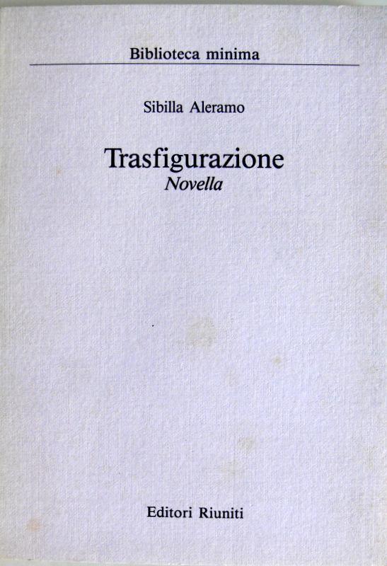 TRASFIGURAZIONE: NOVELLA - SIBILLA ALERAMO