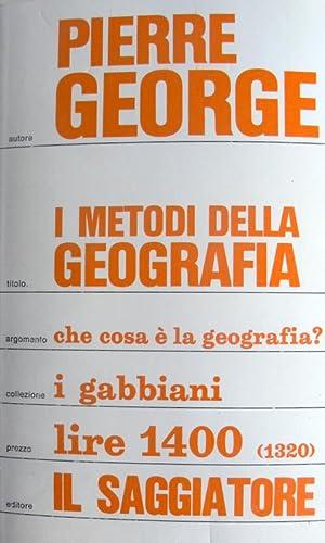 I METODI DELLA GEOGRAFIA CHE COS'È LA: PIERRE GEORGE