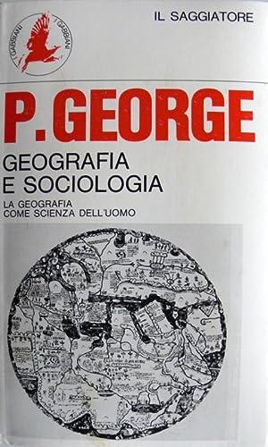 GEOGRAFIA E SOCIOLOGIA LA GEOGRAFIA COME SCIENZA: PETER GEORGE