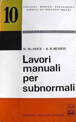 LAVORI MANUALI PER SUBNORMALI: W. MC NEICE,