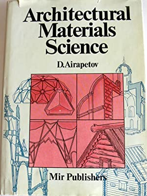 ARCHITECTURAL MATERIALS SCIENCE