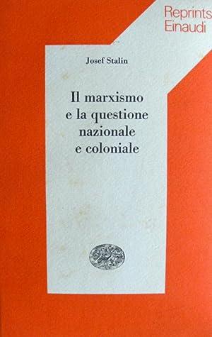 IL MARXISMO E LA QUESTIONE NAZIONALE E: JOSEF STALIN