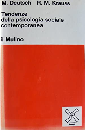 TENDENZE DELLA PSICOLOGIA SOCIALE CONTEMPORANEA: MORTON DEUTSCH, ROBERT