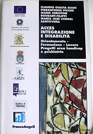 ACCES. INTEGRAZIONE E DISABILITÀ. ORIENTAMENTO, FORMAZIONE, LAVORO,: CLAUDIO GUAITA DIANI