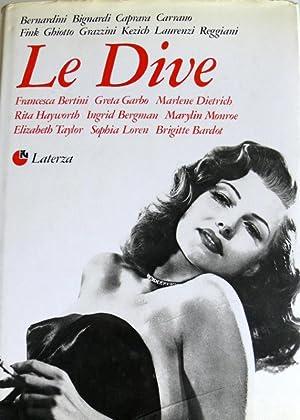 LE DIVE: FRANCESCA BERTINI, GRETA GARBO, MARLENE DIETRICH, RITA HAYWORTH, INGRID BERGMAN, MARILYN ...
