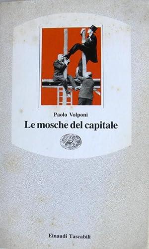 LE MOSCHE DEL CAPITALE: PAOLO VOLPONI
