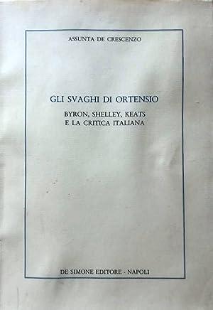 GLI SVAGHI DI ORTENSIO: BYRON, SHELLEY, KEATS: ASSUNTA DE CRESCENZO